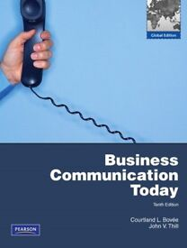 Business Communication Today - Tenth Edition by Courtland L. Bovee and John V. Thill