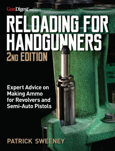 RELOADING FOR HANDGUNNERS, 2nd Edition Book ~ BRAND NEW 2021 Release!