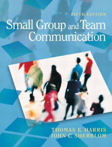 Small Group and Team Communication, Harris & Sherblom
