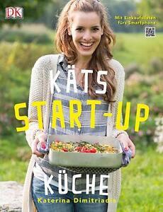 KÄTS Start-up Küche von Katerina Dimitriadis (2014, Gebundene Ausgabe)
