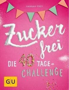 Zuckerfrei: Die 40 Tage-Challenge (GU Diät & Gesund... | Buch | Zustand sehr gut