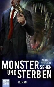 Larry Correia - Monster sehen und sterben / Monsterjäger Band 4 Portofrei