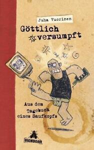 Göttlich versumpft von Juha Vuorinen (2014, Taschenbuch)