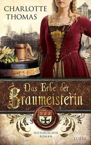 Thomas, Charlotte - Das Erbe der Braumeisterin: Historischer Roman