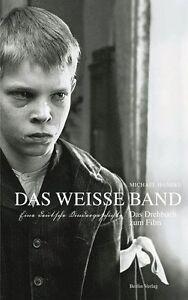 Das-weisse-Band-Eine-deutsche-Kindergeschichte-Das-Drehbu-Buch-gebraucht