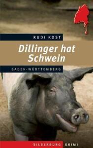 Dillinger hat Schwein von Rudi Kost (2016)