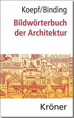 Bildwörterbuch der Architektur | Hans Koepf, Günther Binding | 2019 | deutsch (Wörterbuch Der Architektur)