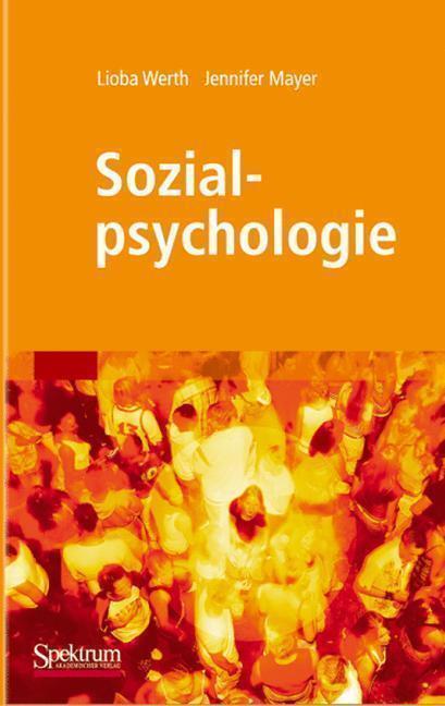 Sozialpsychologie von Lioba Werth und Jennifer Mayer (2007 ...