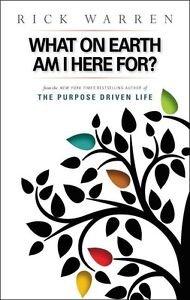 What On Earth Am I Here For? Rick Warren Booklet From The Purpose Driven Life
