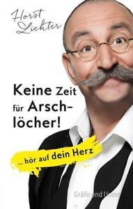 Keine-Zeit-fuer-Arschloecher-von-Horst-Lichter-2016-Gebundene-Ausgabe