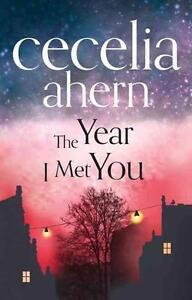 The Year I Met You von Cecelia Ahern (2014, Gebunden)