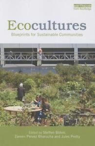 Ecocultures von Zareen Pervez Pretty, Jule Bohm Steffen Bharucha (2014,...
