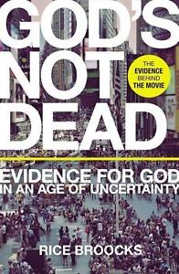 God's Not Dead: Evidence for God in an Age of Uncertainty von Rice Broocks...