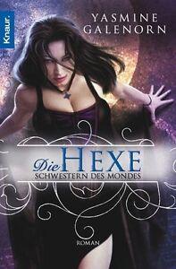 Die Hexe / Schwestern des Mondes Bd.1 ► Yasmine Galenorn  ►►►UNGELESEN
