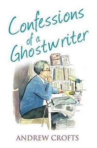 Confessions of a Ghostwriter von Andrew Crofts (2014, Taschenbuch)
