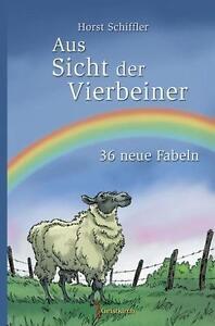 Aus Sicht der Vierbeiner von Horst Schiffler (Gebundene Ausgabe)