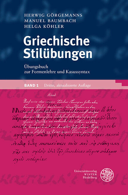 Griechische Stilübungen. Bd.1 Görgemanns, Herwig|Baumbach, Manuel|Köhler, Hel