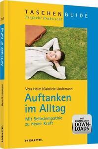 Heim, V: Auftanken im Alltag von Gabriele Lindemann und Vera Heim (2013,...