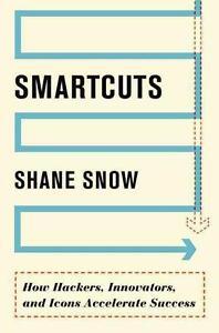 Smartcuts von Shane Snow (2014, Gebunden)