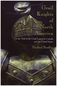 GRAIL KNIGHTS OF NORTH AMERICA: On the Trail of the Grail Legacy