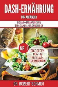 Dash-Ernahrung Fur Anfanger: Die Dash-Ernahrung Fur Ein Gesundes Herz Und Leben… - Deutschland - Dash-Ernahrung Fur Anfanger: Die Dash-Ernahrung Fur Ein Gesundes Herz Und Leben… - Deutschland