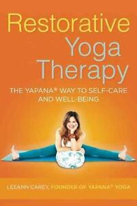 Restorative Yoga Therapy: The Yapana Way to Self-Care and Well-Being von...