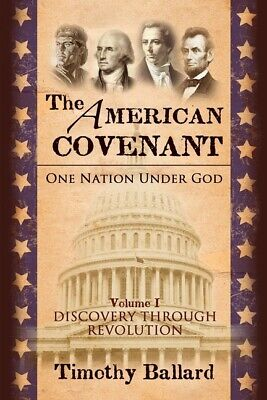 The American Covenant Vol 1: One Nation Under God: Establishment, Discovery...