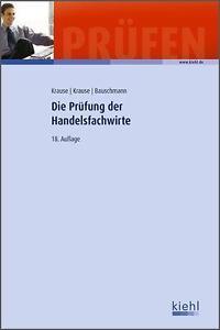 Die Prüfung der Handelsfachwirte von Bärbel Krause, Günter Krause und Erwin...