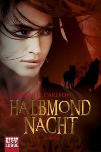 Halbmondnacht von Amanda Carlson (2014, Taschenbuch)