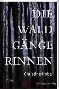 Hoba, Christine - Die Waldgängerinnen