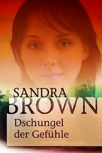 Brown, Sandra - Dschungel der Gefühle