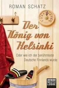 Der König von Helsinki von Roman Schatz (2010, Taschenbuch)