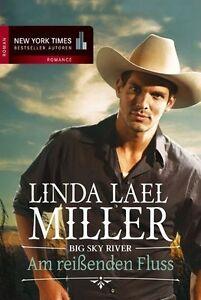 Big Sky River - Am reißenden Fluss von Linda Lael Miller, UNGELESEN