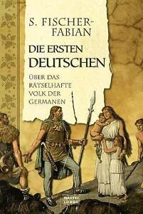 Die ersten Deutschen von Siegfried Fischer-Fabian