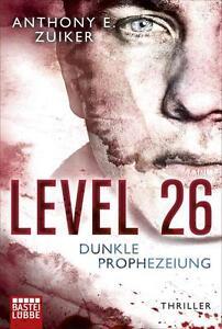Level 26: Dunkle Prophezeiung: Thriller von Zuiker, Anthony E.