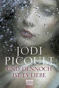 Und dennoch ist es Liebe von Jodi Picoult (2013, Taschenbuch)