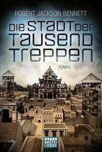 Die Stadt der tausend Treppen von Robert Jackson Bennett (2017, Taschenbuch)