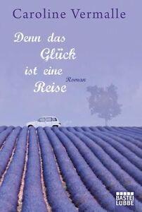 Denn-das-Glueck-ist-eine-Reise-von-Caroline-Vermalle-2013-Taschenbuch