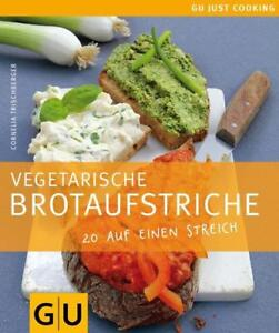 Trischberger, Cornelia - Vegetarische Brotaufstriche: Just cooking /3