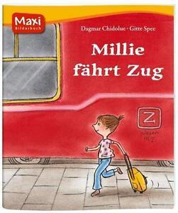 NEU! Maxi Bilderbuch: Millie fährt Zug