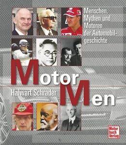 Motor Men -Menschen, Mythen und Motoren der Automobilgeschichte von H. Schrader