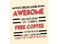 Private English Language Lessons with Awesome Female Native English Teacher (and free coffee)