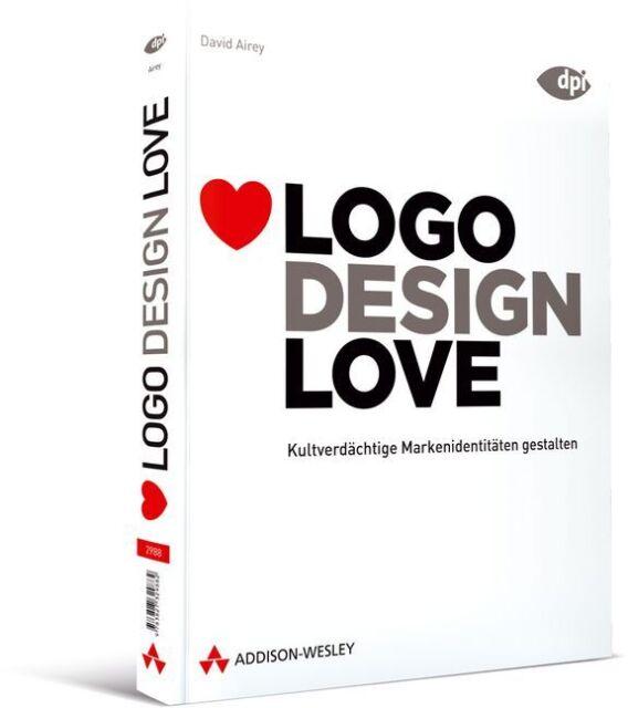 Logo Design Love Kultverdächtige Markenidentitäten gestalten Addison-Wesley NEU