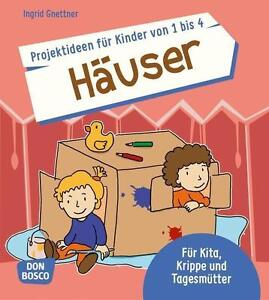 Buch Projektideen für Kinder von 1 bis 4: Häuser von Ingrid Gnettner