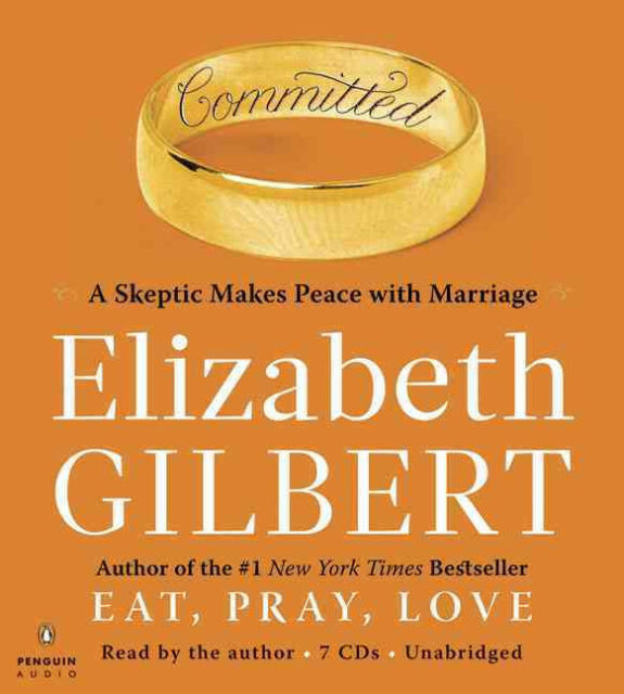 Committed by Elizabeth Gilbert [Unabridged] [Audiobook] [CD]
