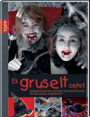 Es gruselt sehr!: Schminkgesichter, Kostüme und Dekorationen für die Grusel-Kind ()