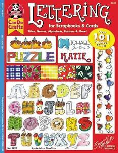 Lettering for Scrapbooks & Cards: Titles, Names, Alphabets, Borders & More!...