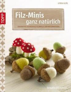 Filz-Minis ganz natürlich von Lydia Klös (2014, Kunststoffeinband)