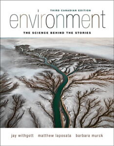 Environment: The Science Behind the Stories 3rd Canadian Edition