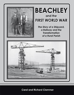 Beachley and the First World War : Shipyard, Railway Gloucestershire